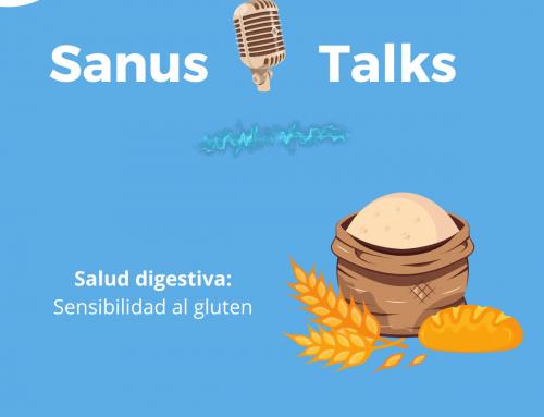 Sensibilidad al gluten. Podcast de Sanus Talk